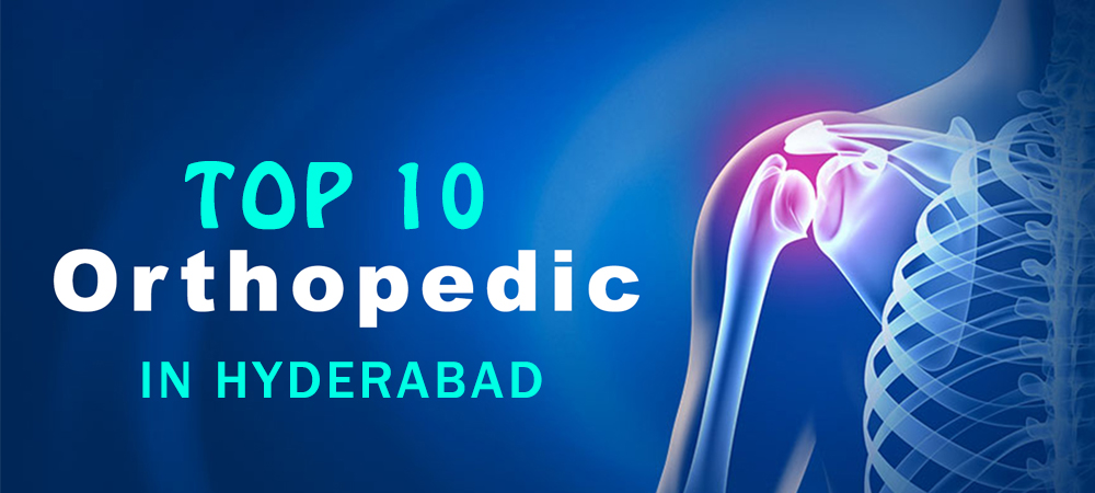 Top 10 Orthopedics In Hyderabad